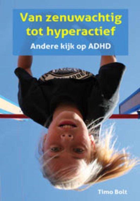 Andere kijk op ADHD: van zenuwachtig tot hyperactief